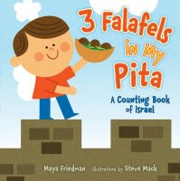 3 Falafels in My Pita- A Counting Book of Israel, by Maya Friedm