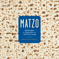 Matzo- 35 Recipes for Passover and All Year Long
