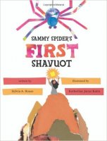 Sammy Spider's First Shavuot, by Sylvia A. Rouss