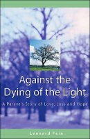 Against the Dying of the Light, by Leonard Fein, Hardcover