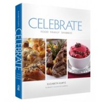 Celebrate- Food-Family-Shabbos, by Elizabeth Kurtz