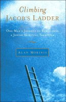 Climbing Jacob's Ladder, by Alan Morinis