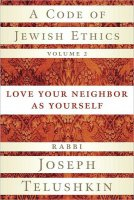 A Code of Jewish Ethics Volume 2, by Rabbi Joseph Telushkin