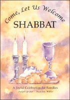 Come, Let Us Welcome Shabbat, by Judyth Groner