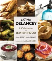 Eating Delancy-A Celebration of Jewish Food, by Aaron Rezny and