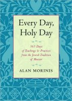 Every Day, Holy Day, by Alan Morinis
