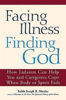 Facing Illness, Finding God, by Rabbi Joseph B. Meszler