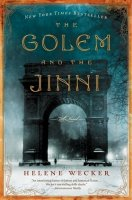 Golem and the Jinni, by Helene Wecker