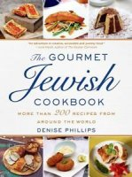 Gourmet Jewish Cookbook, by Denise Phillips