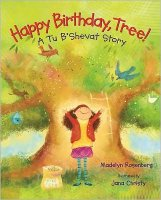 Happy Birthday Tree! A Tu B'Shevat Story