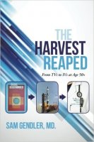 Harvest Reaped, by Sam Gendler, MD
