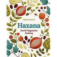 Hazana- Jewish Vegetarian Cooking, by Paola Gavin