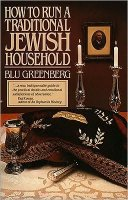 How To Run A Traditional Jewish Household, by Blu Greenberg