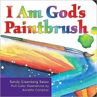 I am God's Paintbrush, by Sandy Eisenberg Sasso