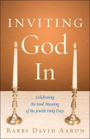 Inviting God In, by Rabbi David Aaron, Paperback