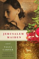 Jerusalem Maiden, by Talia Carner