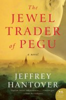 Jewel Trader of Pegu, by Jeffrey Hantover