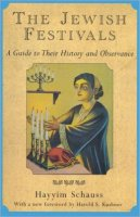 Jewish Festivals-Guide to Their History and Observance, by Hayyi