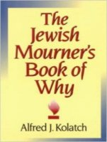 Jewish Mourner's Book of Why, by Rabbi Alfred Kolatch