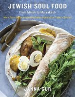 Jewish Soul Food-From Minsk to Marrakesk, by Janna Gur