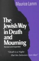Jewish Way in Death and Mourning, by Maurice Lamm