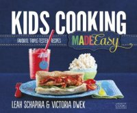 Kids Cooking Made Easy, by Leah Schapira