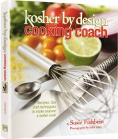 Kosher By Design, Cooking Coach, by Susie Fishbein