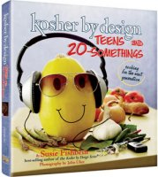 Kosher By Design Teens and 20 Somethings, by Susie Fishbein