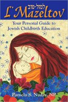 L' Mazeltov- Your Personal Guide to Jewish Childbirth, by Pamela