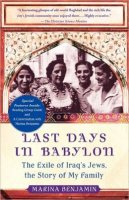 Last Days In Baylon-The Exile of Iraq's Jews, the Story of My Fa