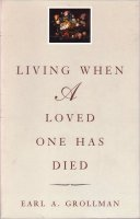 Living When a Loved One Has Died, by Rabbi Earl A. Grollman