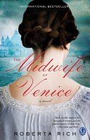 Midwife of Venice, by Roberta Rich