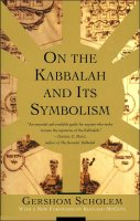On the Kabbalah and It's Symbolism, by Gershom Scholem