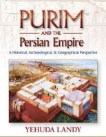 Purim and the Persian Empire, by Yehuda Landy