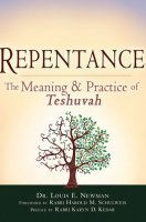 Repentance: Meaning & Practice of Teshuvah, by Dr. Louis E. Newm