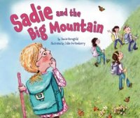 Sadie and the Big Mountain, by Jamie Korngold