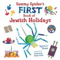 Sammy Spider's First Book of Jewish Holidays, by Sylvia A. Rouss