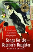 Songs for the Buthcers Daughter, by Peter Manseau