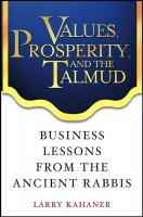 Values, Prosperity, and the Talmud, by Larry Kahaner