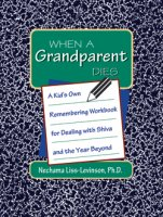 When a Grandparent Dies, by Nechama Liss-Levinson, Ph.D.