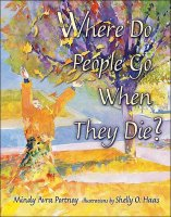 Where Do Peolpe Go When They Die, by Mindy Avra Portnoy