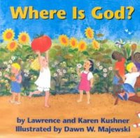Where is God, by Lawrence and Karen Kushner