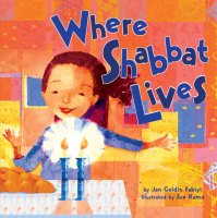 Where Shabbat Lives, by Jan Goldin Fabiyi